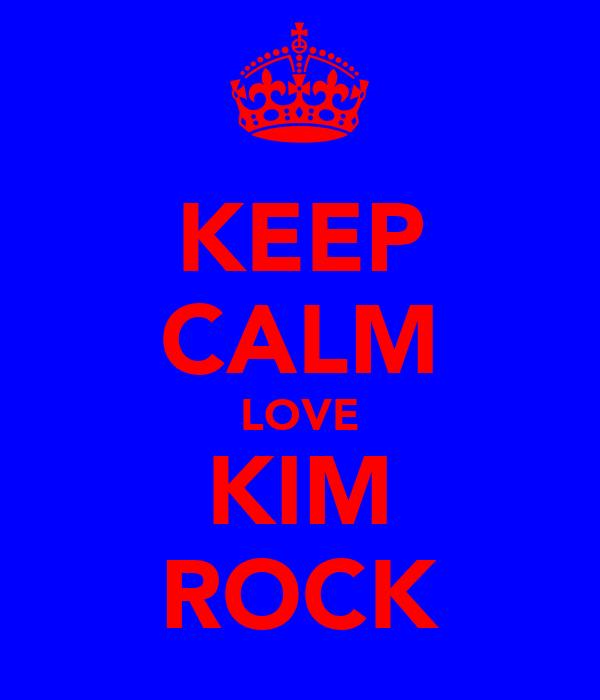 KEEP CALM LOVE KIM ROCK