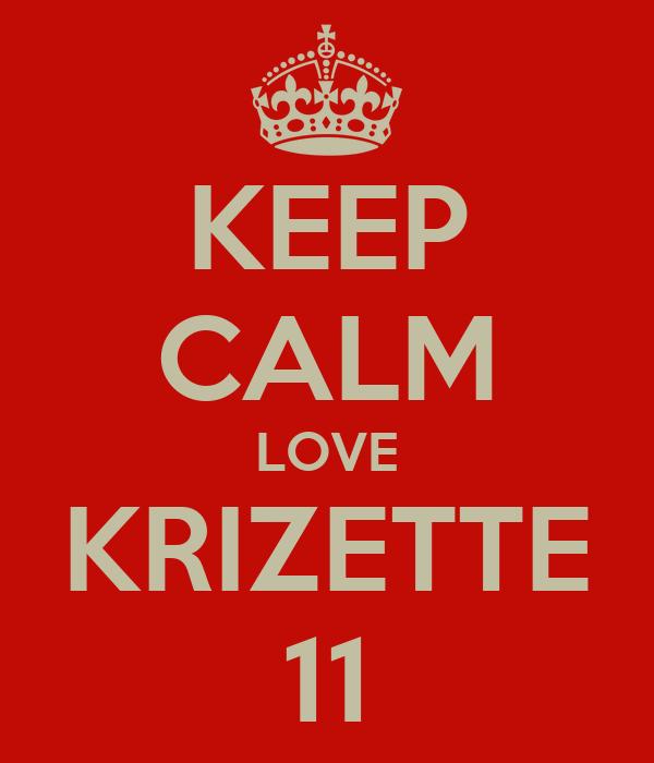 KEEP CALM LOVE KRIZETTE 11