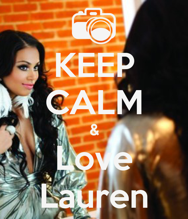 KEEP CALM & Love Lauren