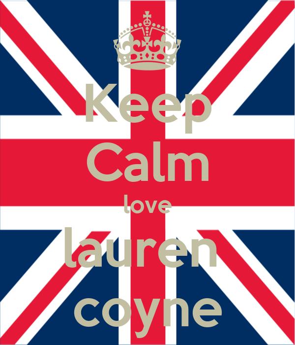 Keep Calm love lauren  coyne