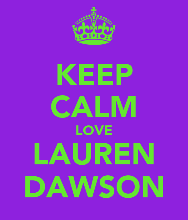 KEEP CALM LOVE LAUREN DAWSON