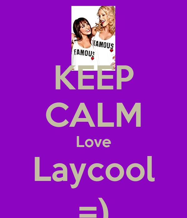 KEEP CALM Love Laycool =)