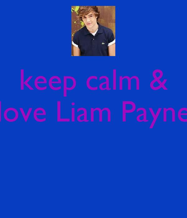 keep calm & love Liam Payne
