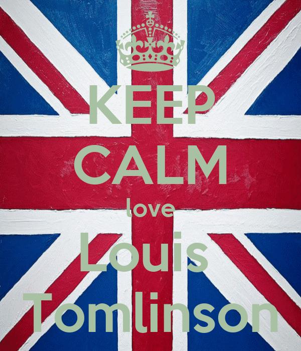 KEEP CALM love Louis  Tomlinson