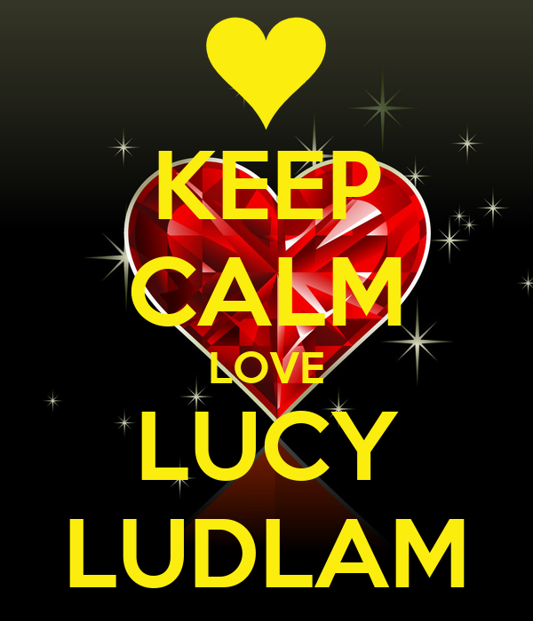 KEEP CALM LOVE LUCY LUDLAM