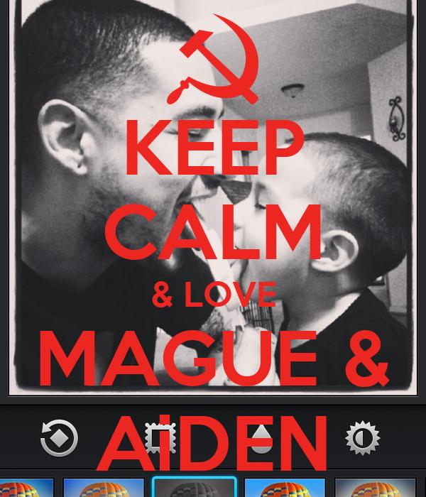 KEEP CALM & LOVE MAGUE & AiDEN