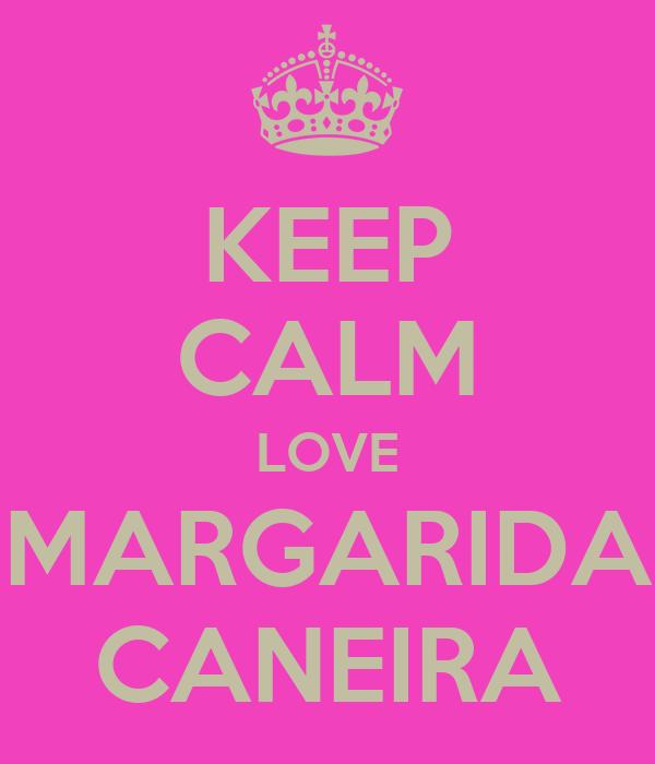 KEEP CALM LOVE MARGARIDA CANEIRA
