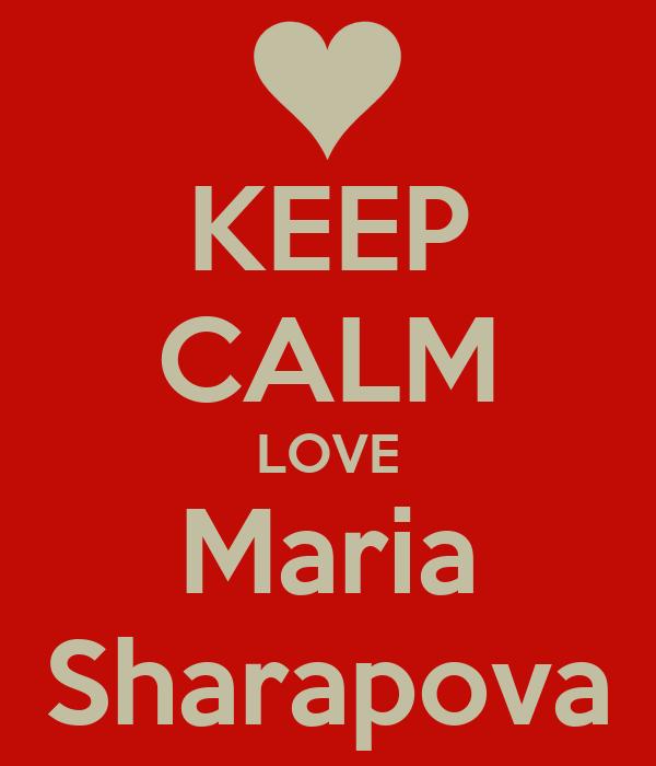 KEEP CALM LOVE Maria Sharapova