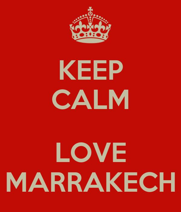 KEEP CALM  LOVE MARRAKECH