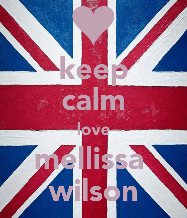 keep calm love mellissa  wilson