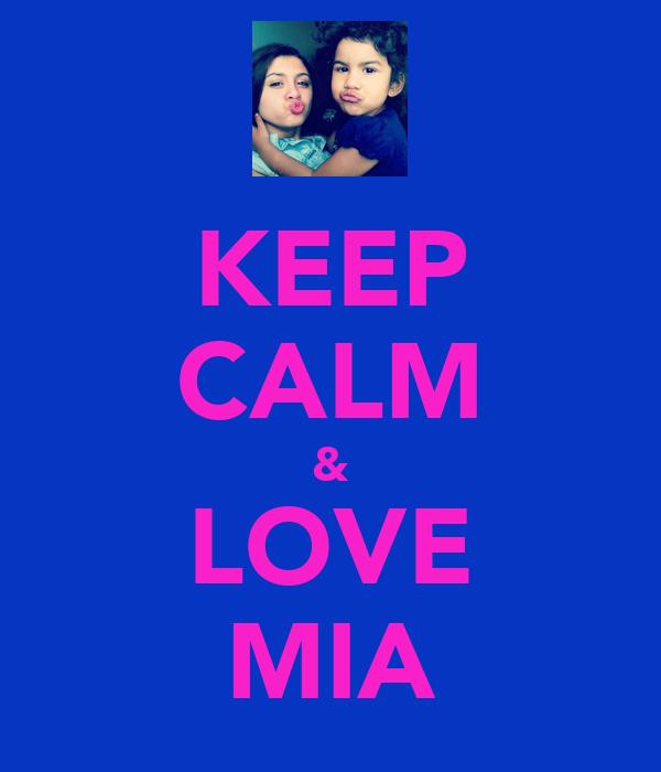 KEEP CALM & LOVE MIA