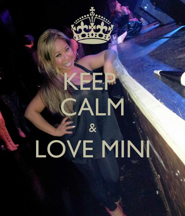 KEEP  CALM & LOVE MINI
