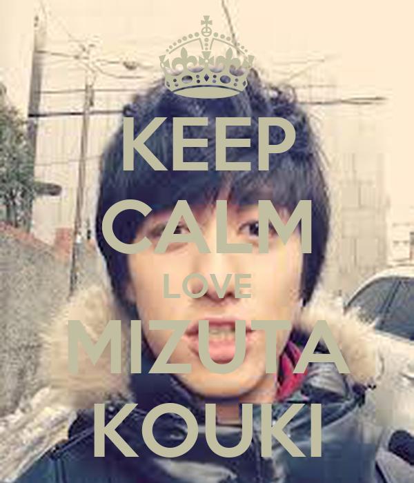 KEEP CALM LOVE MIZUTA KOUKI