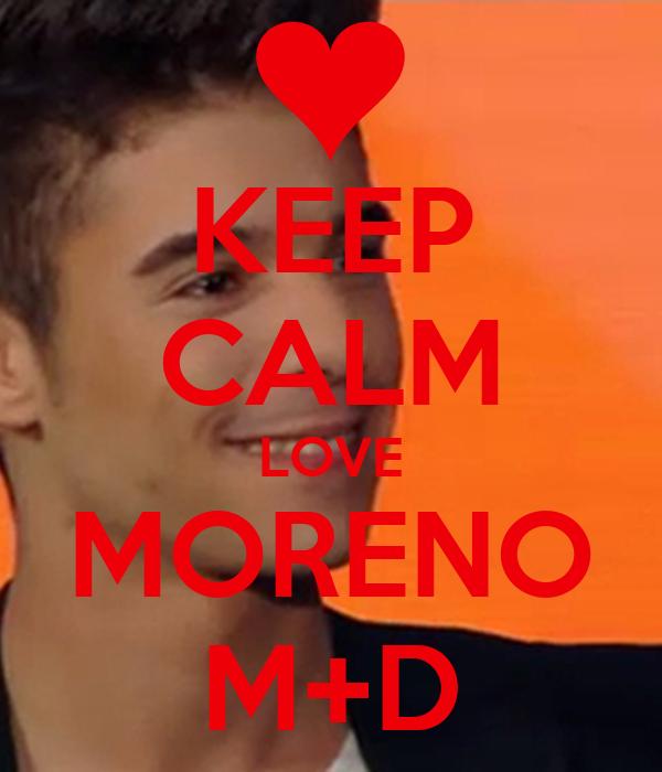 KEEP CALM LOVE MORENO M+D