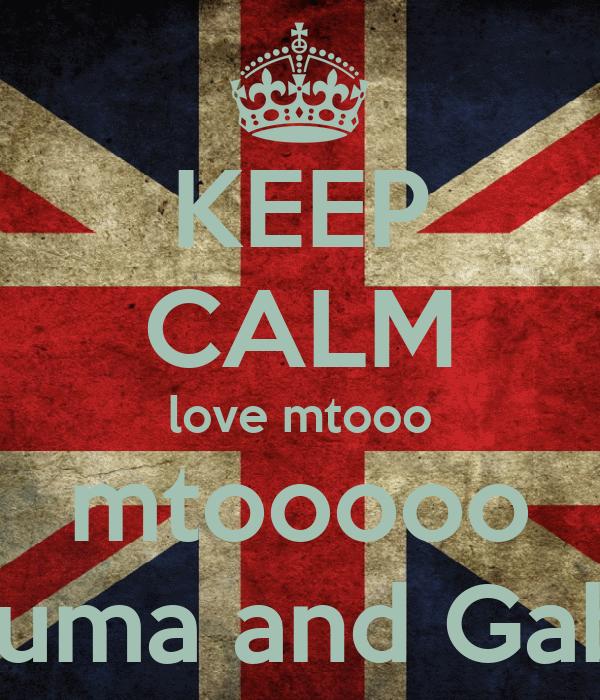 KEEP CALM love mtooo mtooooo Luma and Gabi
