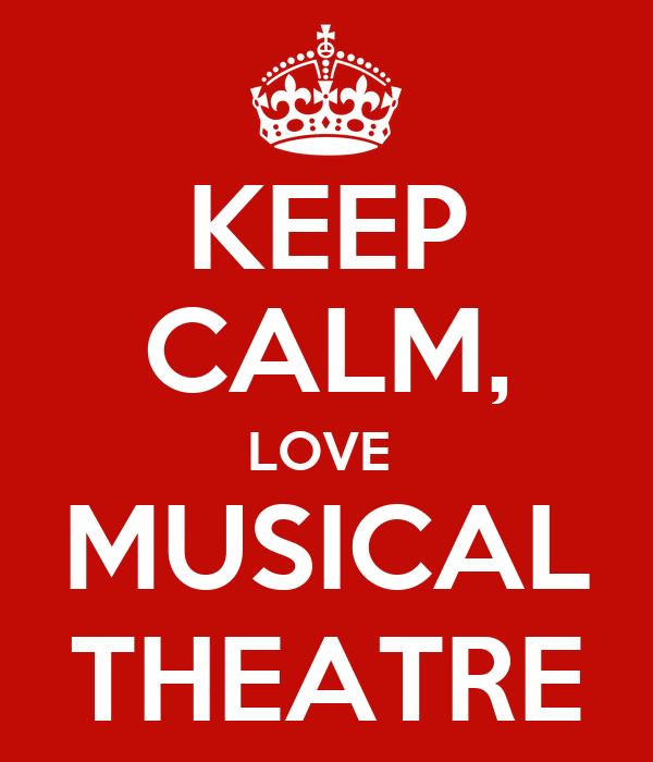 KEEP CALM, LOVE  MUSICAL THEATRE