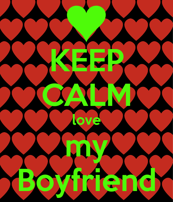 KEEP CALM love my Boyfriend