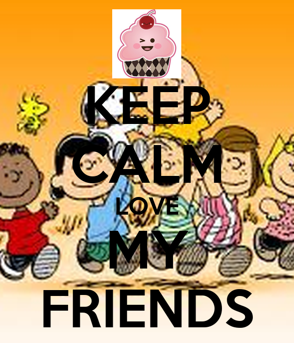 KEEP CALM LOVE MY FRIENDS