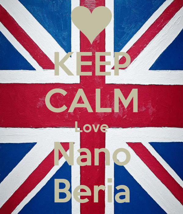 KEEP CALM Love Nano Beria