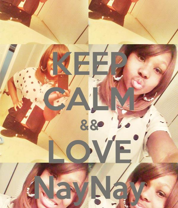 KEEP CALM && LOVE NayNay