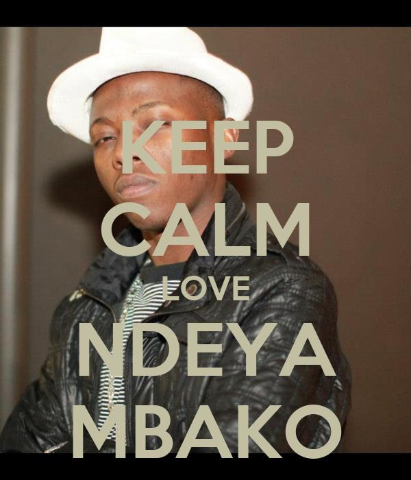 KEEP CALM LOVE NDEYA MBAKO