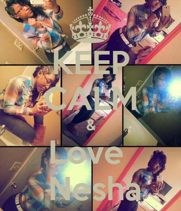 KEEP CALM & Love   Nesha