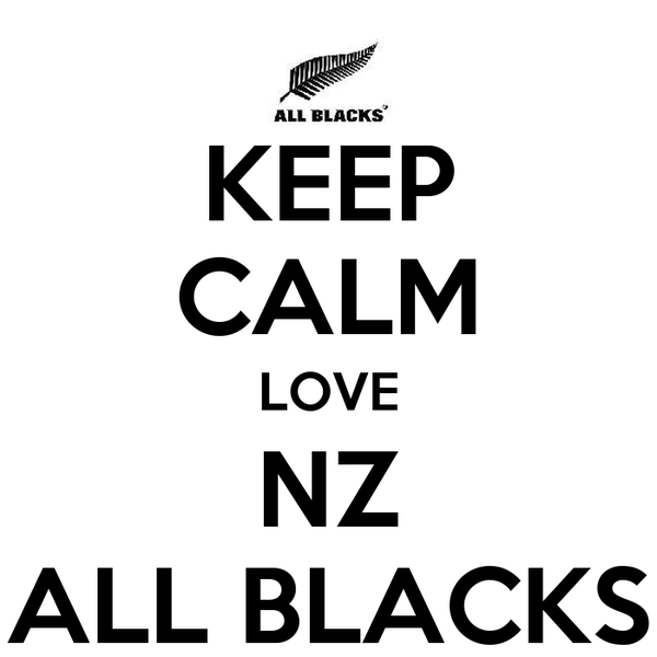 KEEP CALM LOVE NZ ALL BLACKS