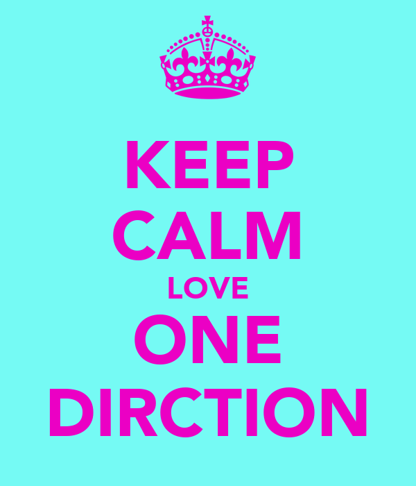 KEEP CALM LOVE ONE DIRCTION
