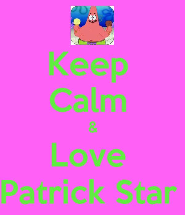 Keep Calm & Love Patrick Star Poster | fir c | Keep Calm-o ...