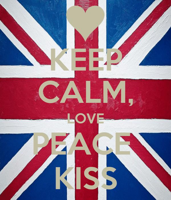 KEEP CALM, LOVE PEACE  KISS