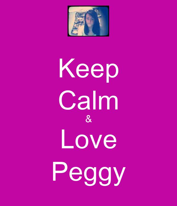 Keep Calm & Love Peggy