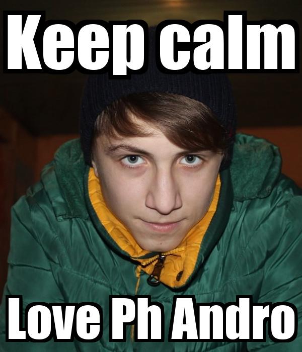Keep calm Love Ph Andro