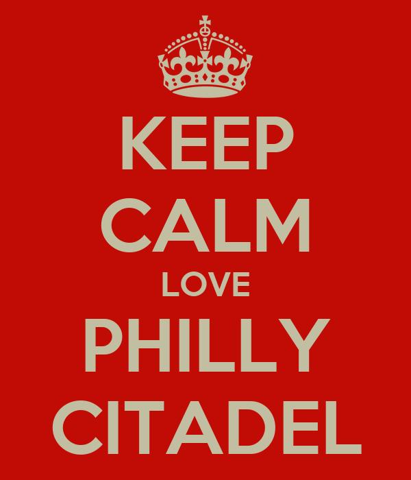 KEEP CALM LOVE PHILLY CITADEL