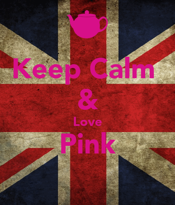 Keep Calm  & Love Pink