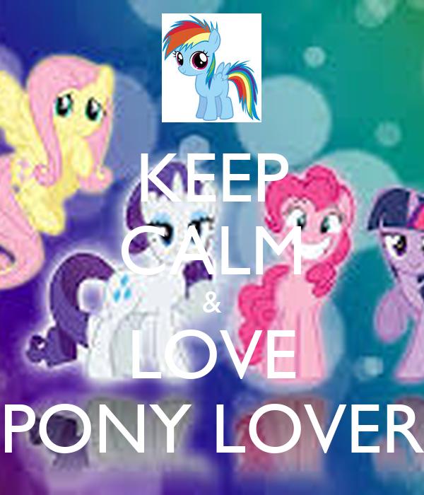 KEEP CALM & LOVE PONY LOVER