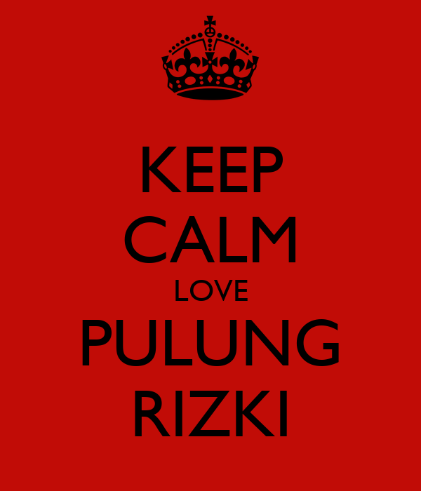 KEEP CALM LOVE PULUNG RIZKI