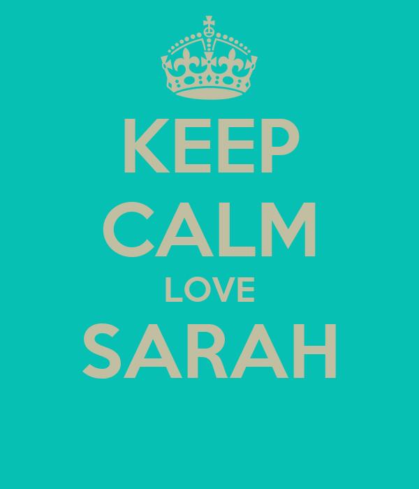 KEEP CALM LOVE SARAH
