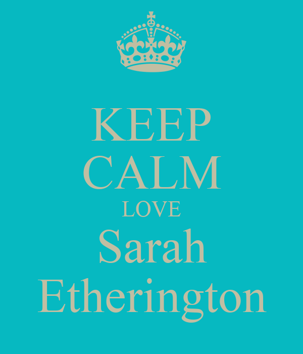 KEEP CALM LOVE Sarah Etherington