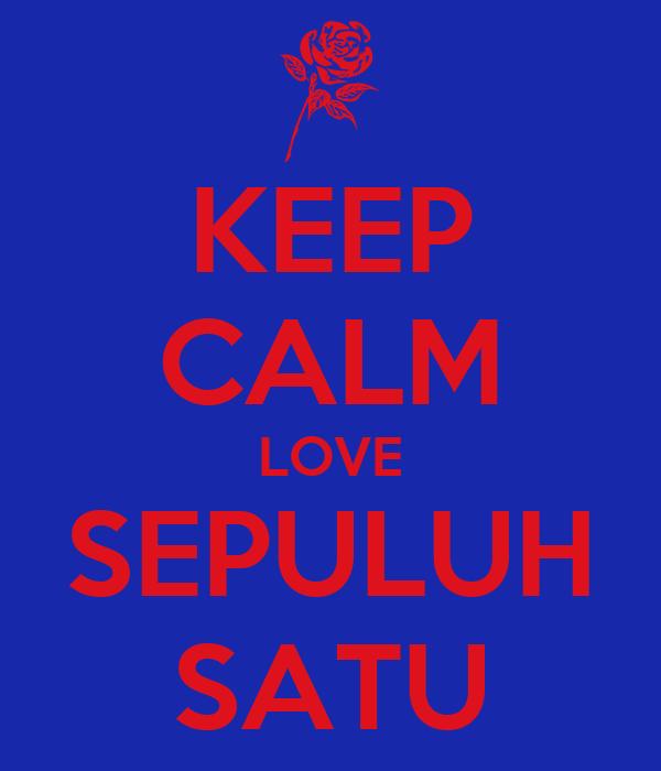 KEEP CALM LOVE SEPULUH SATU