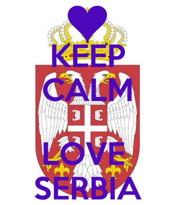 KEEP CALM  LOVE  SERBIA