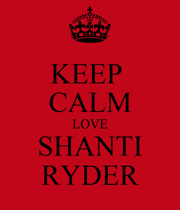 KEEP  CALM LOVE SHANTI RYDER