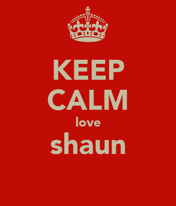 KEEP CALM love shaun
