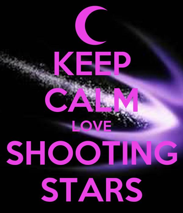 KEEP CALM LOVE SHOOTING STARS