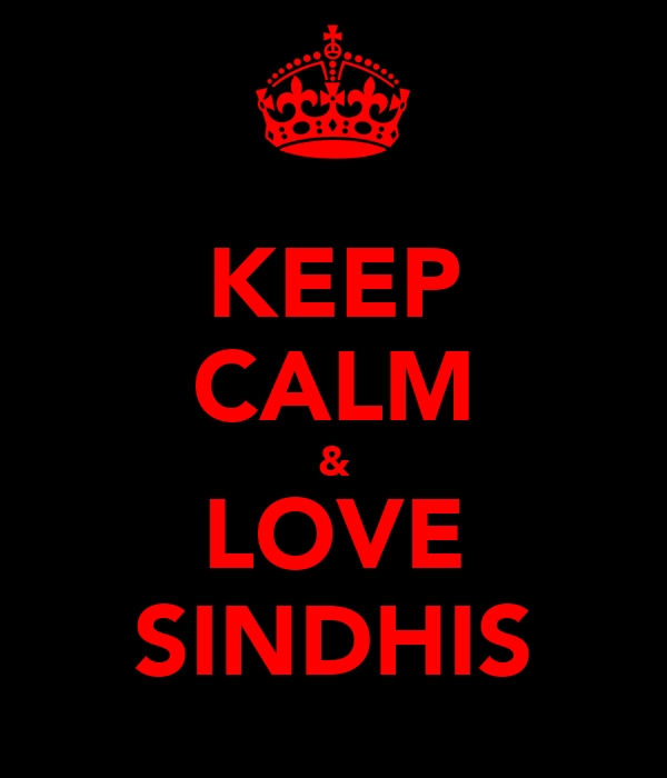 KEEP CALM & LOVE SINDHIS