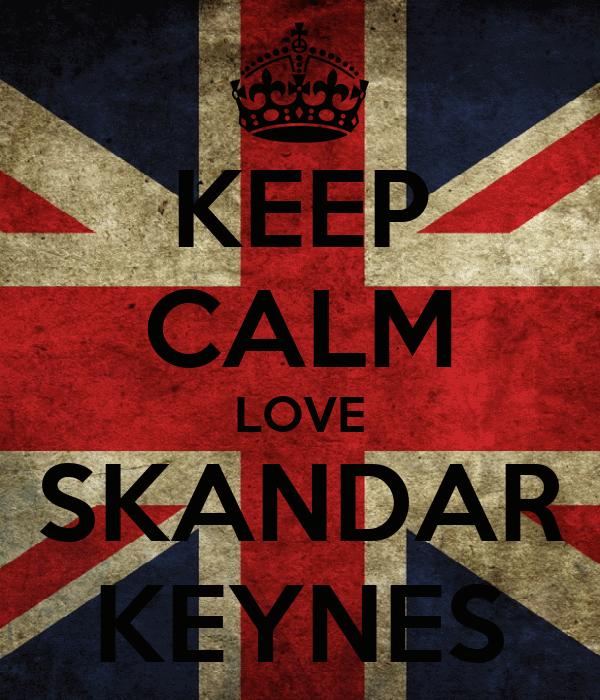 KEEP CALM LOVE SKANDAR KEYNES