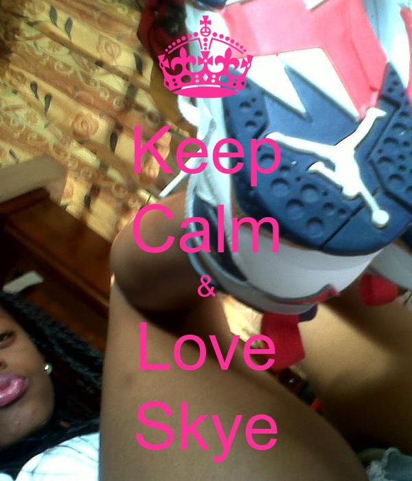 Keep Calm & Love Skye