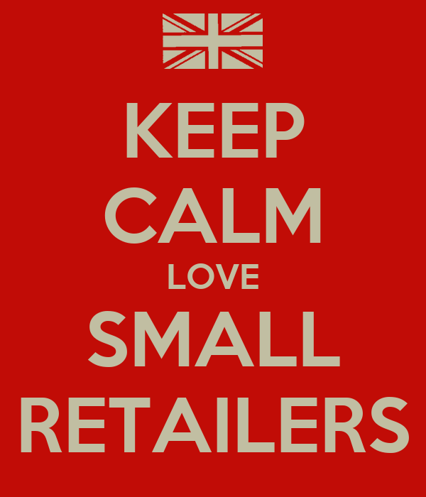 KEEP CALM LOVE SMALL RETAILERS