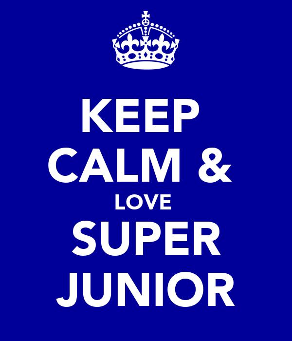 KEEP  CALM &  LOVE  SUPER JUNIOR