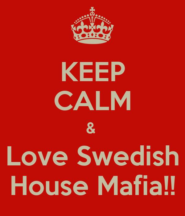 KEEP CALM &  Love Swedish House Mafia!!