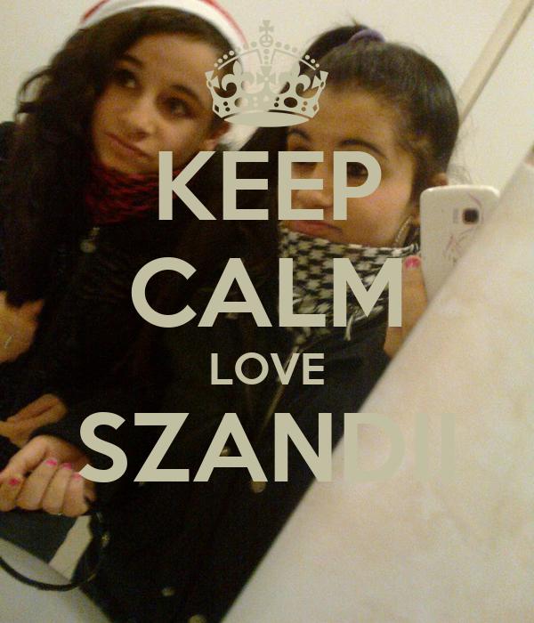 KEEP CALM LOVE SZANDII